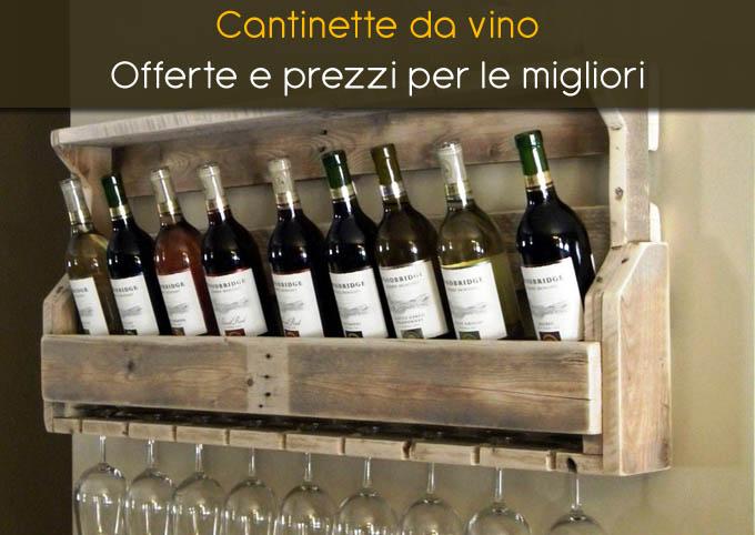 Cantinetta Vino - Offerte e prezzi (consigli acquisti 2018)